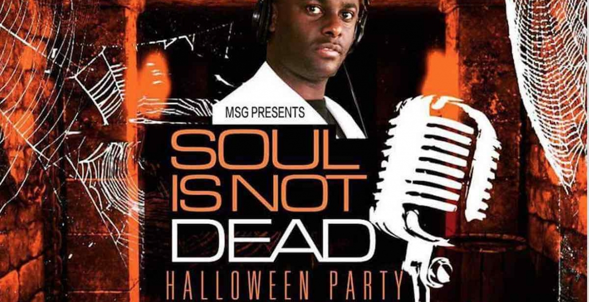 'Soul is Not Dead' Halloween Party: Sat, October 28th in Baltimore, Maryland